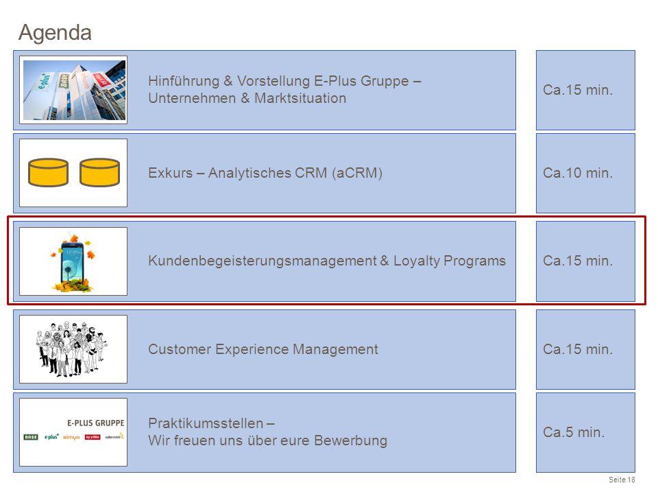 Agenda Seite 18 Praktikumsstellen – Wir freuen uns über eure Bewerbung Ca.5 min. Hinführung & Vorstellung E-Plus Gruppe – Unternehmen & Marktsituation