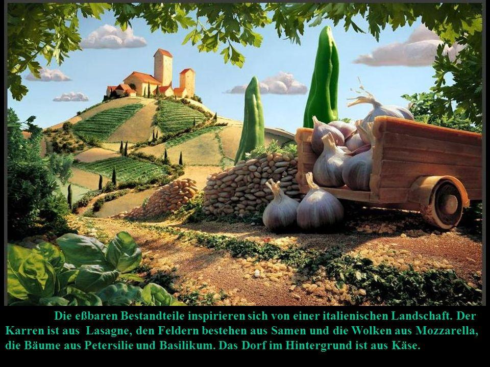 Die eßbaren Bestandteile inspirieren sich von einer italienischen Landschaft.