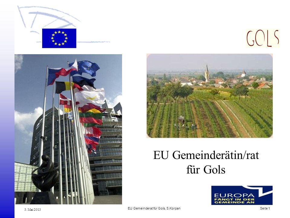 EU Gemeinderat für Gols, S.Korpan Seite 1 3. Mai 2013 EU Gemeinderätin/rat für Gols