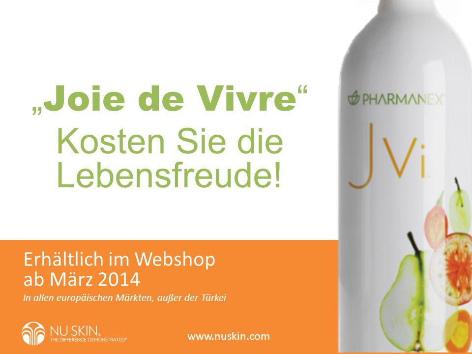 Joie de Vivre Kosten Sie die Lebensfreude! In allen europäischen Märkten, außer der Türkei Erhältlich im Webshop ab März 2014 www.nuskin.com