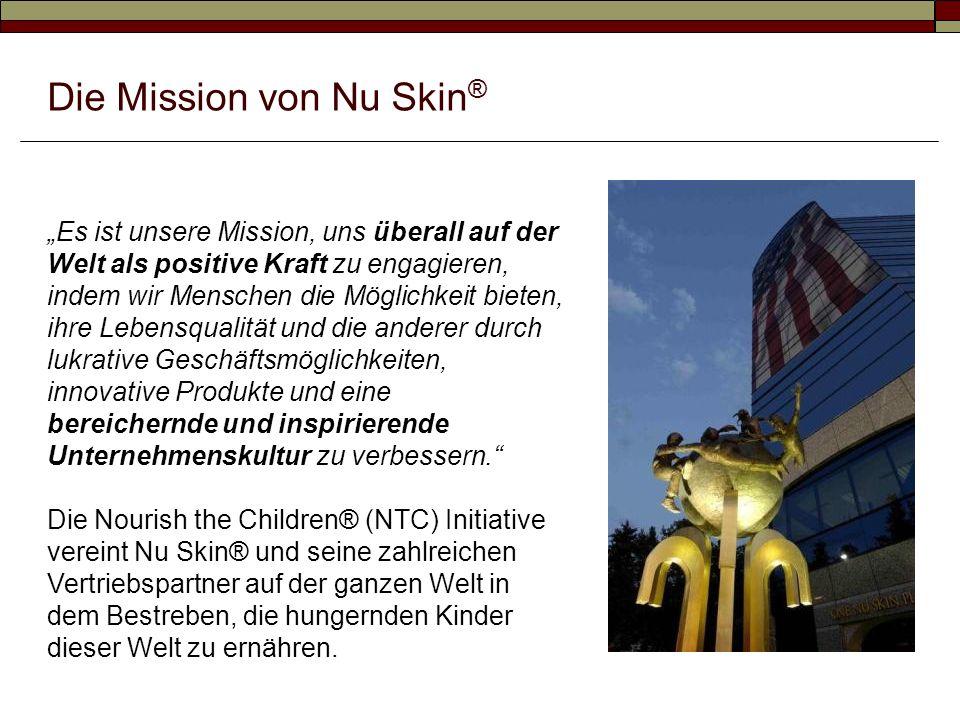 Die Mission von Nu Skin ® Es ist unsere Mission, uns überall auf der Welt als positive Kraft zu engagieren, indem wir Menschen die Möglichkeit bieten,