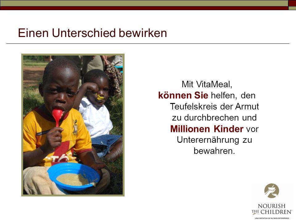 Einen Unterschied bewirken Mit VitaMeal, können Sie helfen, den Teufelskreis der Armut zu durchbrechen und Millionen Kinder vor Unterernährung zu bewahren.