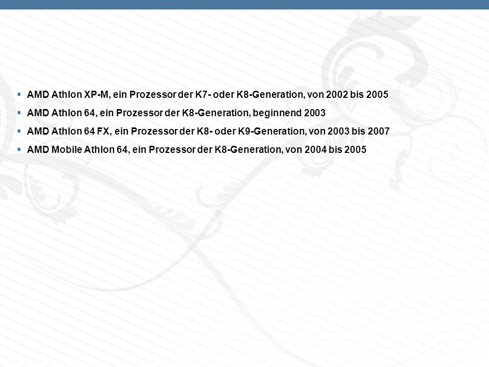 AMD Athlon 64 X2, ein Prozessor der K9-Generation, beginnend ab 2005 AMD Athlon auf K8-Basis wird im Artikel AMD Athlon 64 behandelt, beginnend ab 2007 AMD Athlon X2, ein Prozessor der K9-Generation, beginnend ab 2007 AMD Athlon 64 X2 (Mobil), ein Prozessor der K9-Generation, beginnend ab 2007