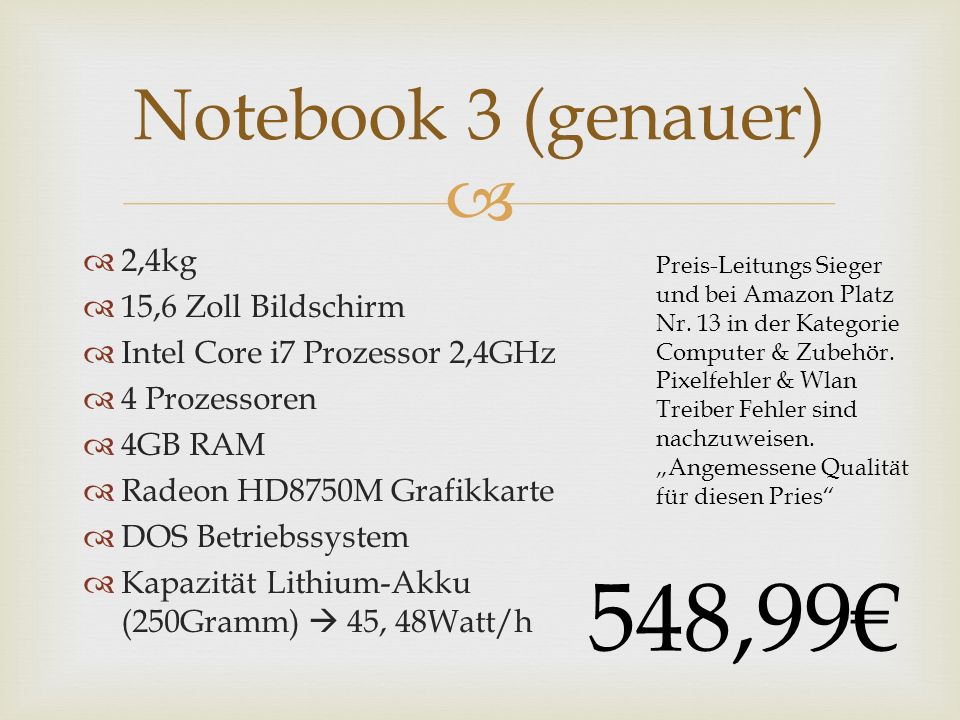 2,4kg 15,6 Zoll Bildschirm Intel Core i7 Prozessor 2,4GHz 4 Prozessoren 4GB RAM Radeon HD8750M Grafikkarte DOS Betriebssystem Kapazität Lithium-Akku (