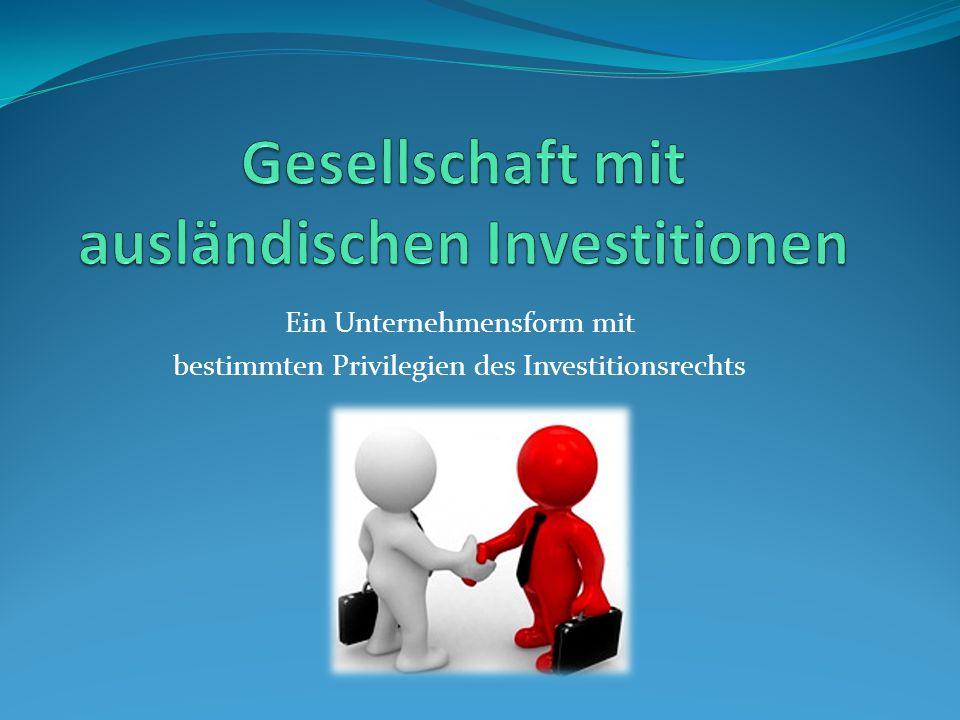 Ein Unternehmensform mit bestimmten Privilegien des Investitionsrechts