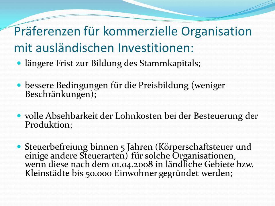 Präferenzen für kommerzielle Organisation mit ausländischen Investitionen: längere Frist zur Bildung des Stammkapitals; bessere Bedingungen für die Pr