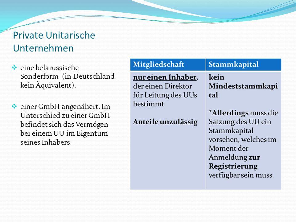 Private Unitarische Unternehmen eine belarussische Sonderform (in Deutschland kein Äquivalent). einer GmbH angenähert. Im Unterschied zu einer GmbH be