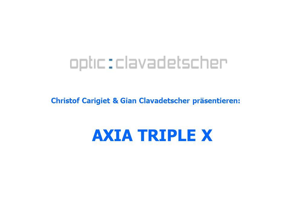 AXIA TRIPLE X Christof Carigiet & Gian Clavadetscher präsentieren: