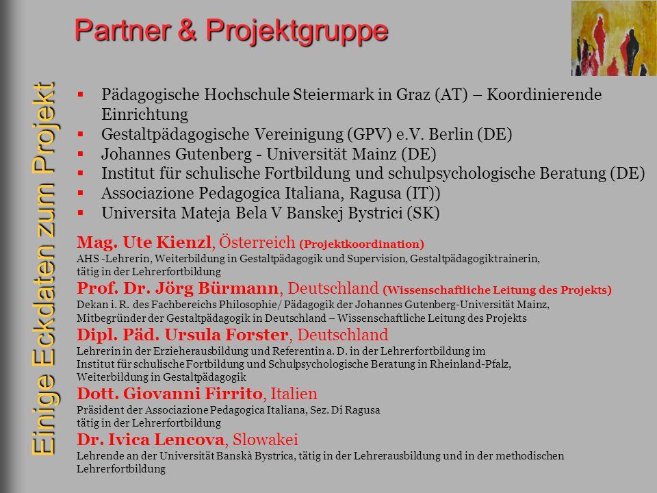 Partner & Projektgruppe Pädagogische Hochschule Steiermark in Graz (AT) – Koordinierende Einrichtung Gestaltpädagogische Vereinigung (GPV) e.V. Berlin