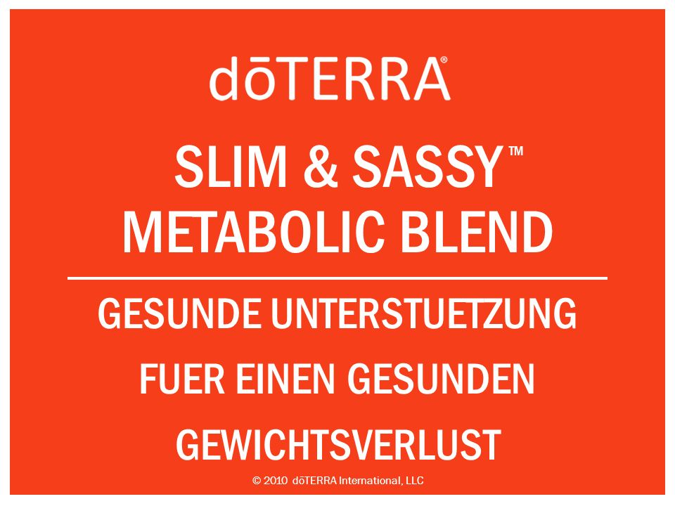 Slim & Sassy Metabolic Blend Fettbildg verringern (wger neue Fettzellen bilden) INCREASE LIPOLYSIS (MORE USED FAT CELLS)