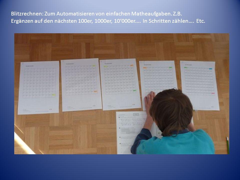 Blitzrechnen: Zum Automatisieren von einfachen Matheaufgaben. Z.B. Ergänzen auf den nächsten 100er, 1000er, 10000er.... In Schritten zählen…. Etc.