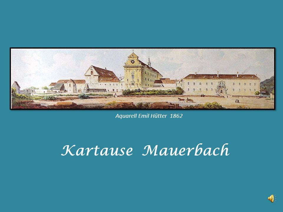 Kartause Mauerbach Aquarell Emil Hütter 1862