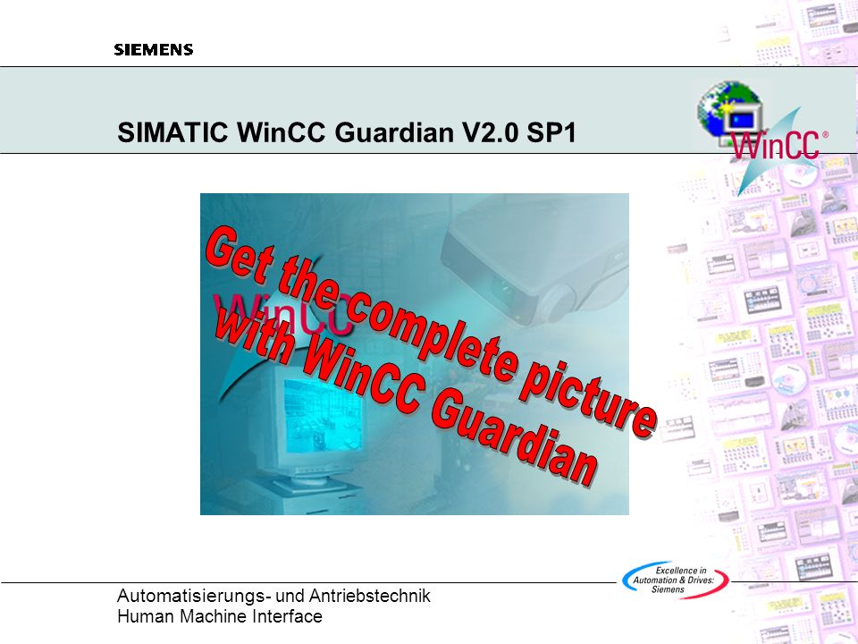 Automatisierungs - und Antriebstechnik Human Machine Interface SIMATIC WinCC Guardian V2.0 SP1