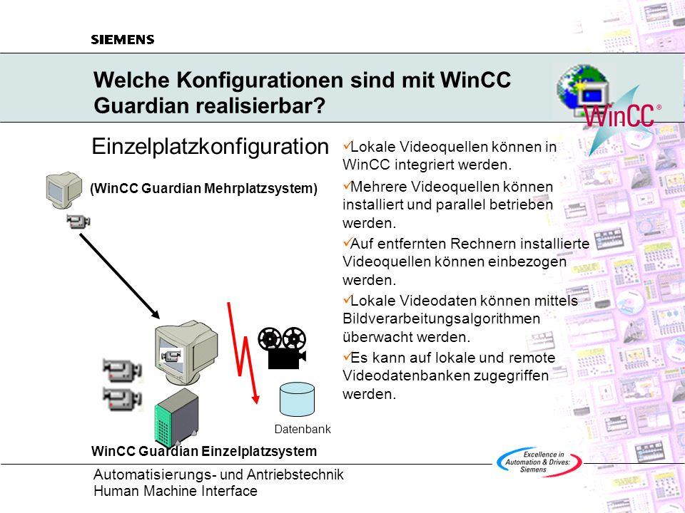 Automatisierungs - und Antriebstechnik Human Machine Interface Welche Konfigurationen sind mit WinCC Guardian realisierbar? Einzelplatzkonfiguration D