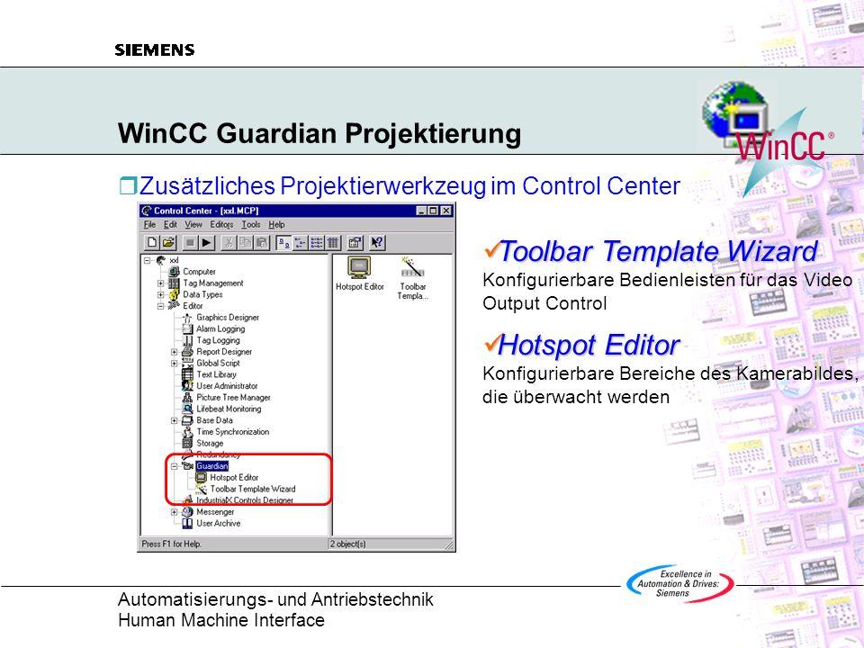 Automatisierungs - und Antriebstechnik Human Machine Interface WinCC Guardian Projektierung Zusätzliches Projektierwerkzeug im Control Center Toolbar
