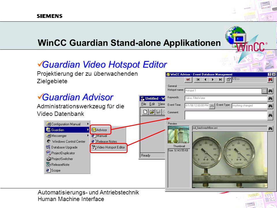 Automatisierungs - und Antriebstechnik Human Machine Interface WinCC Guardian Stand-alone Applikationen Guardian Advisor Guardian Advisor Administrati