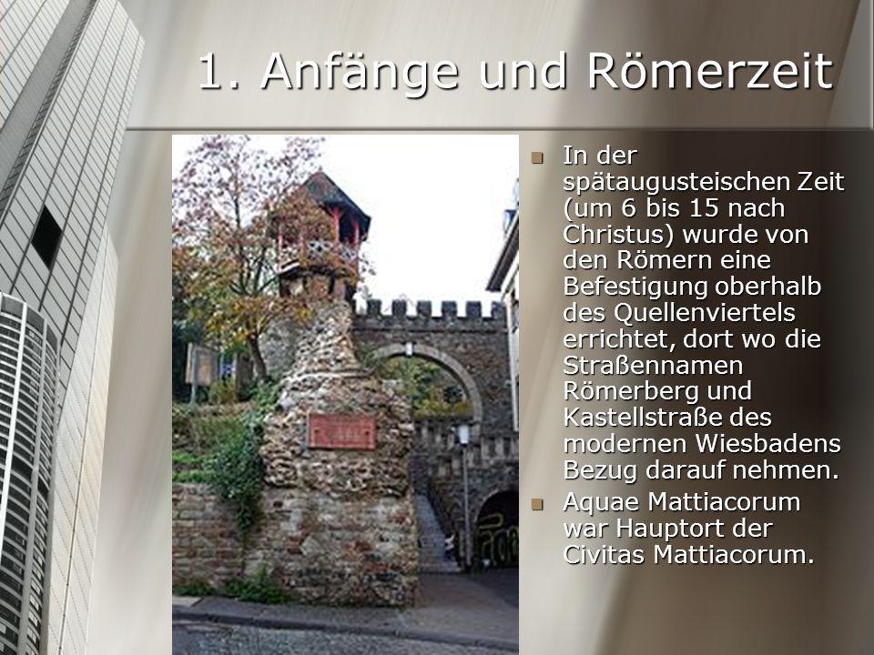 1. Anfänge und Römerzeit In der spätaugusteischen Zeit (um 6 bis 15 nach Christus) wurde von den Römern eine Befestigung oberhalb des Quellenviertels
