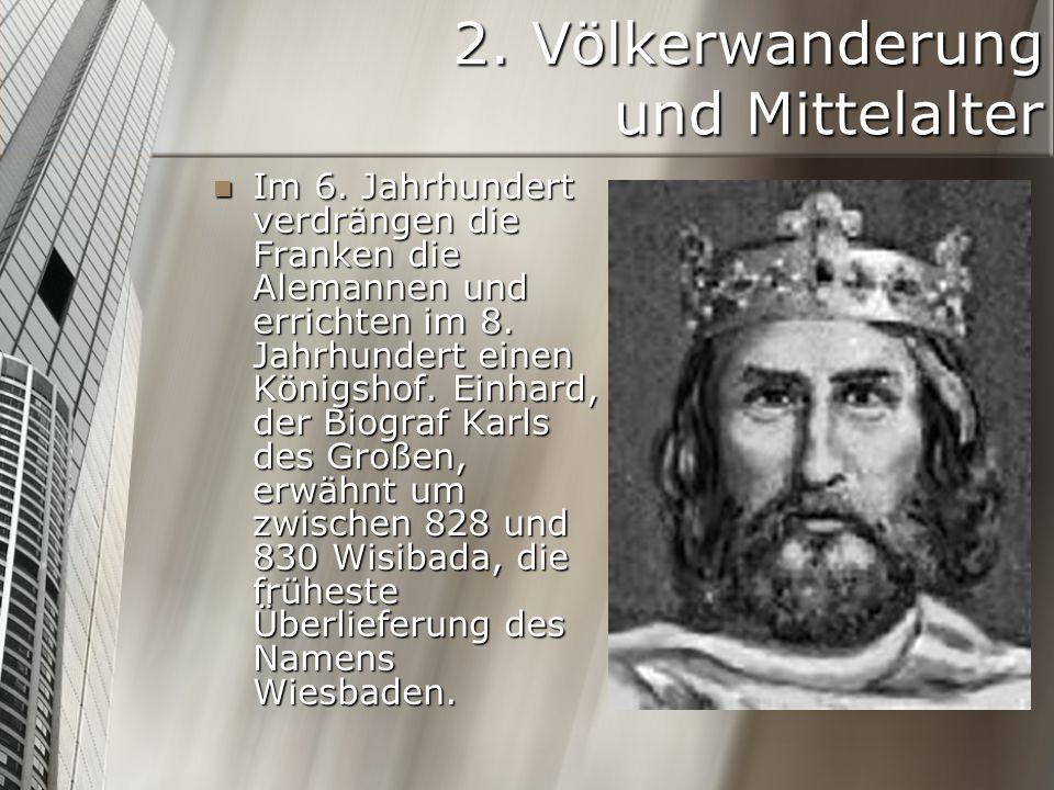 2. Völkerwanderung und Mittelalter Im 6. Jahrhundert verdrängen die Franken die Alemannen und errichten im 8. Jahrhundert einen Königshof. Einhard, de
