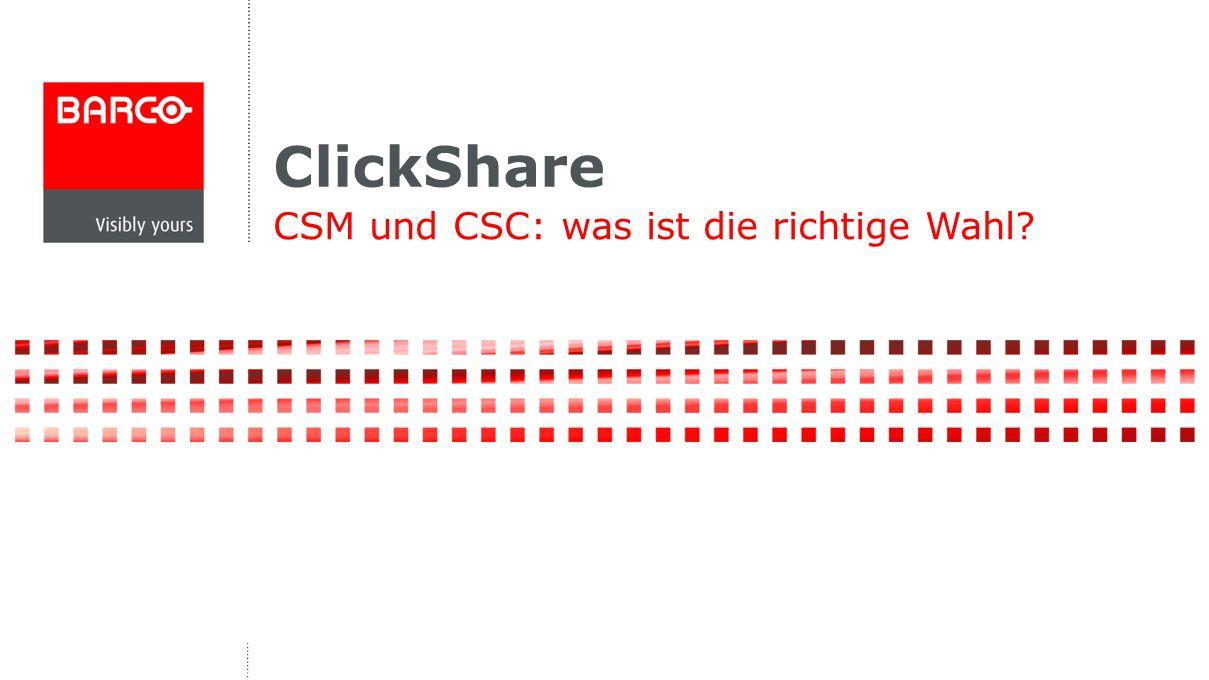 ClickShare: CSM oder CSC.