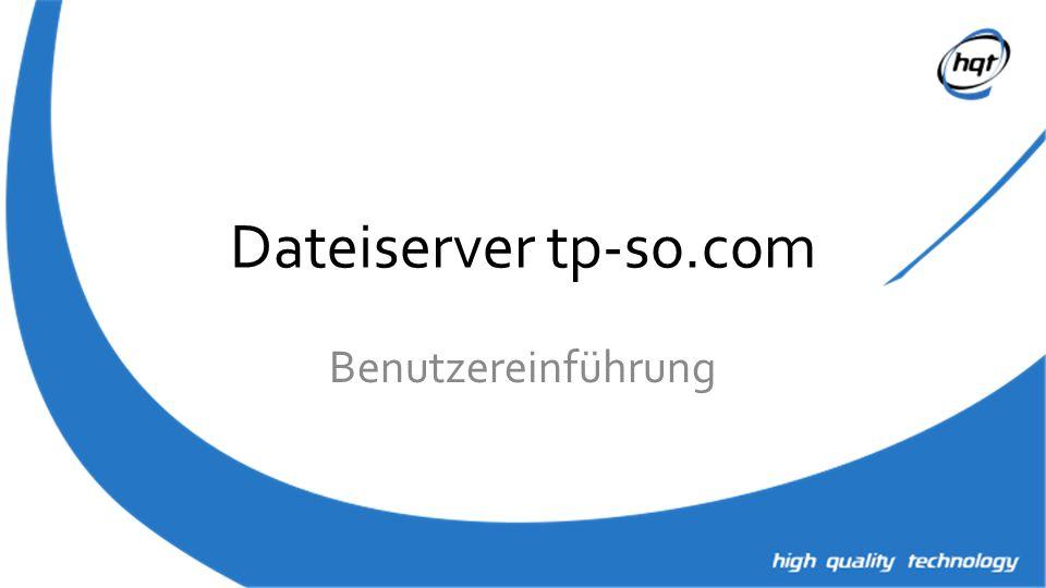 Dateiserver tp-so.com Benutzereinführung