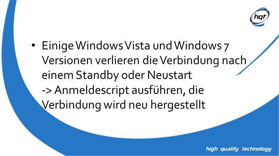 Einige Windows Vista und Windows 7 Versionen verlieren die Verbindung nach einem Standby oder Neustart -> Anmeldescript ausführen, die Verbindung wird