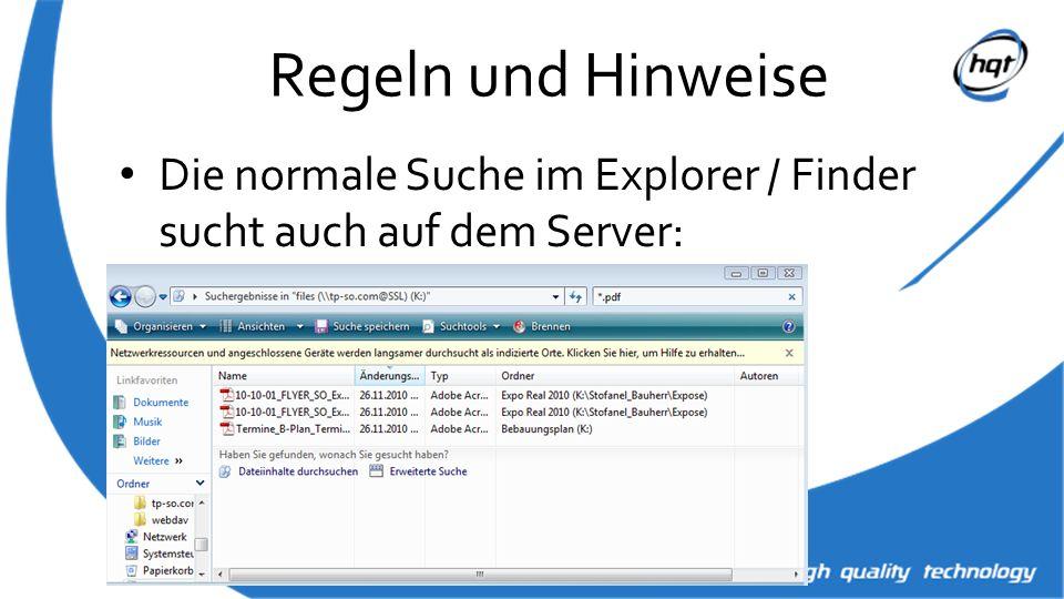 Regeln und Hinweise Die normale Suche im Explorer / Finder sucht auch auf dem Server: