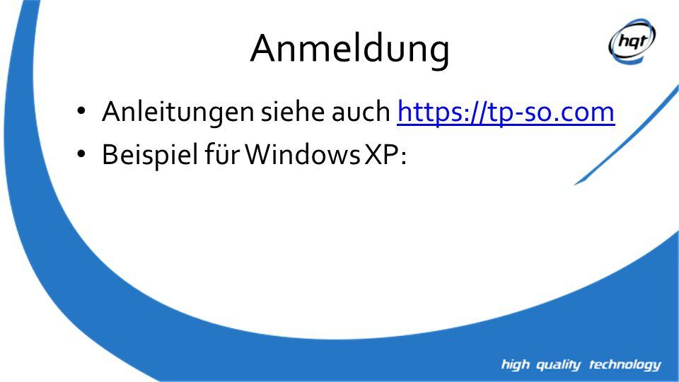 Anmeldung Anleitungen siehe auch https://tp-so.comhttps://tp-so.com Beispiel für Windows XP: