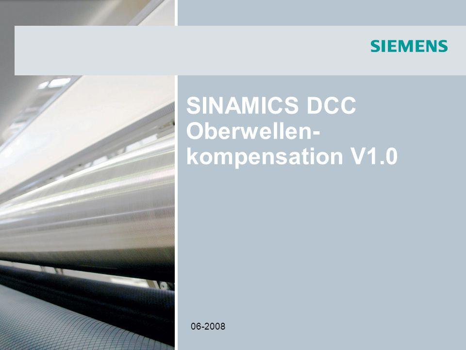 06-2008 Oberwellenkompens ation für SINAMICS mit DCC Name:Applikationszentrum Abteilung:I DT MC PM APC Adresse:Frauenauracher Str.