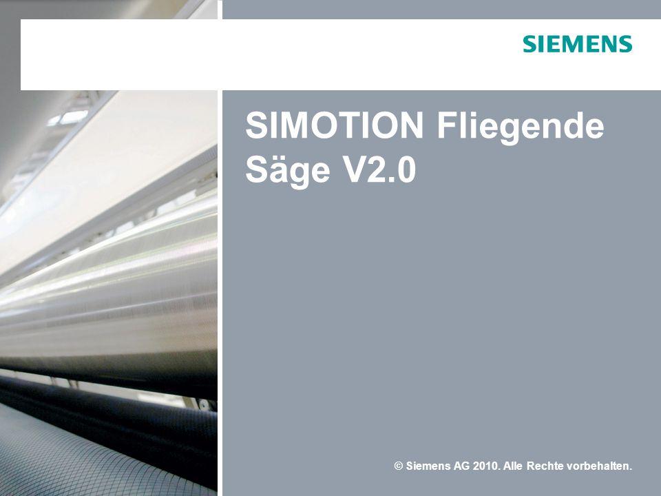 © Siemens AG 2010. Alle Rechte vorbehalten. SIMOTION Fliegende Säge V2.0