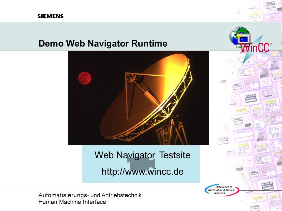 Automatisierungs - und Antriebstechnik Human Machine Interface WinCC Web Navigator V1.1 Hochrüstung von V1.0 Auf Serverseite ist eine Deinstallation von Web Navigator V1.0 und eine anschließende Installation der V1.1 erforderlich.