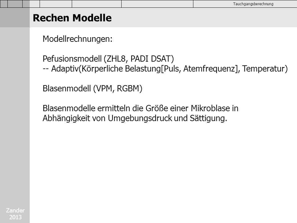 Zander 2013 Tauchgangsberechnung Modellrechnungen: Pefusionsmodell (ZHL8, PADI DSAT) -- Adaptiv(Körperliche Belastung[Puls, Atemfrequenz], Temperatur)