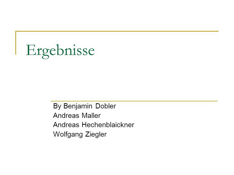 Ergebnisse By Benjamin Dobler Andreas Maller Andreas Hechenblaickner Wolfgang Ziegler