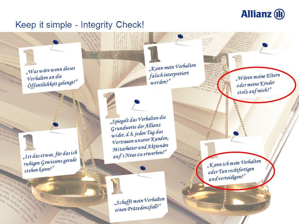 © Allianz SE 2012 18 Spiegelt das Verhalten die Grundwerte der Allianz wider, d.h. jeden Tag das Vertrauen unserer Kunden, Mitarbeiter und Aktionäre a