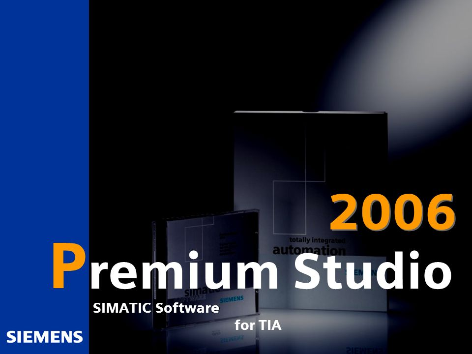 Automation and Drives P SIMATIC Software for TIA remium Studio 2006
