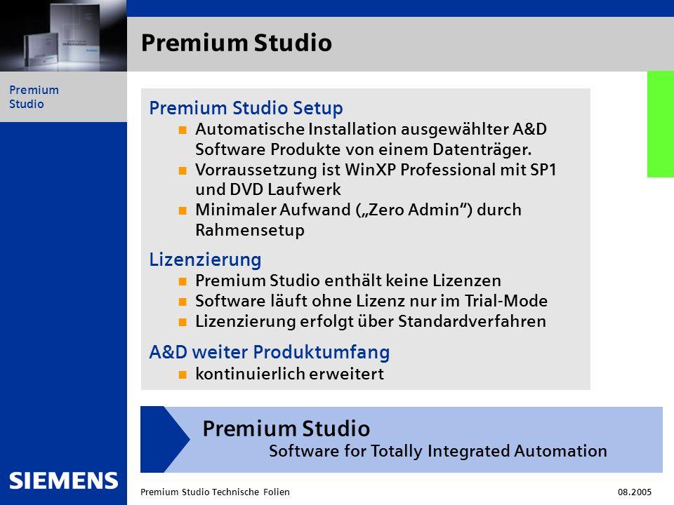 Automation and Drives Premium Studio Premium Studio Technische Folien08.2005 Premium Studio Premium Studio Setup Automatische Installation ausgewählter A&D Software Produkte von einem Datenträger.