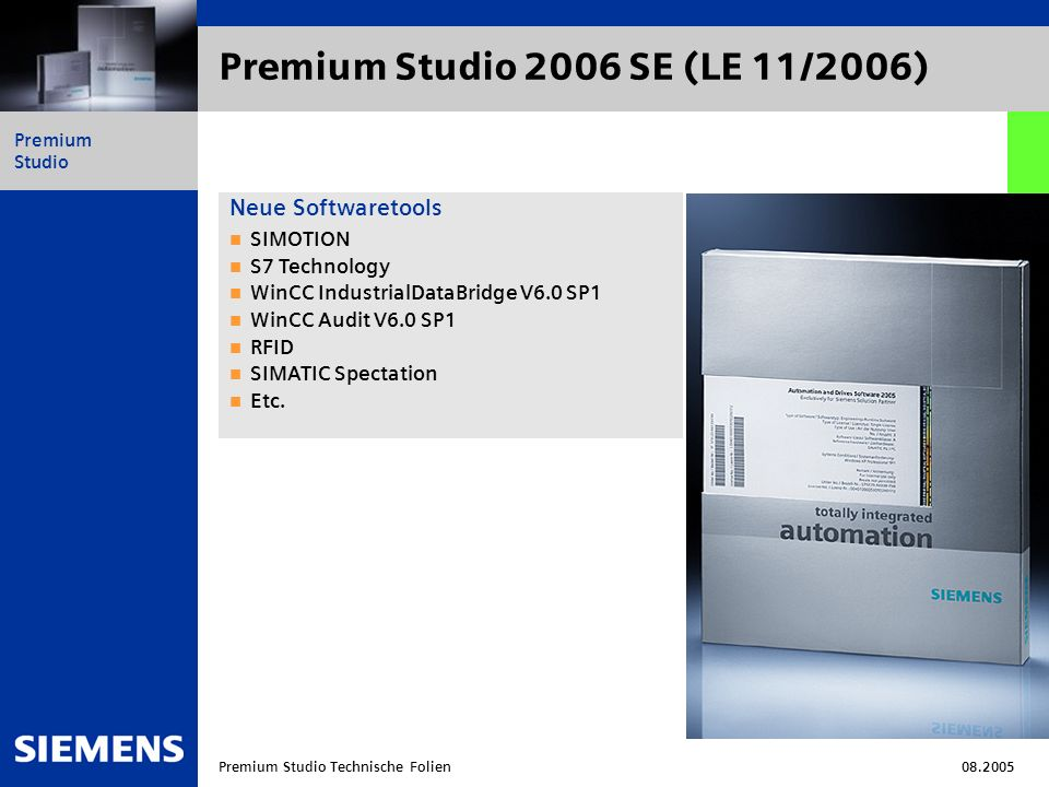 Automation and Drives Premium Studio Premium Studio Technische Folien08.2005 Lizenzen & Release Management LizensierungAlle Produkte auf der Premium Studio kommen mit Trial License Nutzung vorhandener Lizenz oder Kauf einer Softwarelizenz ReleasesAb 2006 zwei Releases pro Jahr - 4/2006 vor der Hannovermesse - 10/2006 vor der SPS/IPC/Drives