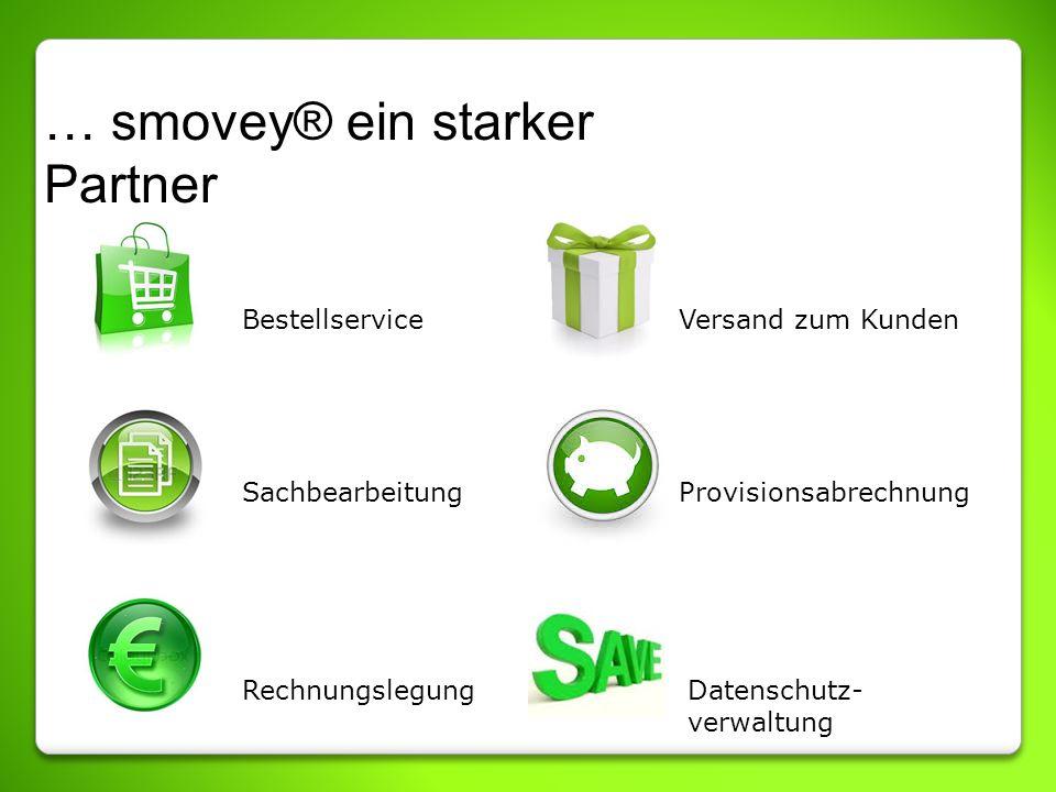 … smovey® ein starker Partner Bestellservice Sachbearbeitung Rechnungslegung Versand zum Kunden Provisionsabrechnung Datenschutz- verwaltung
