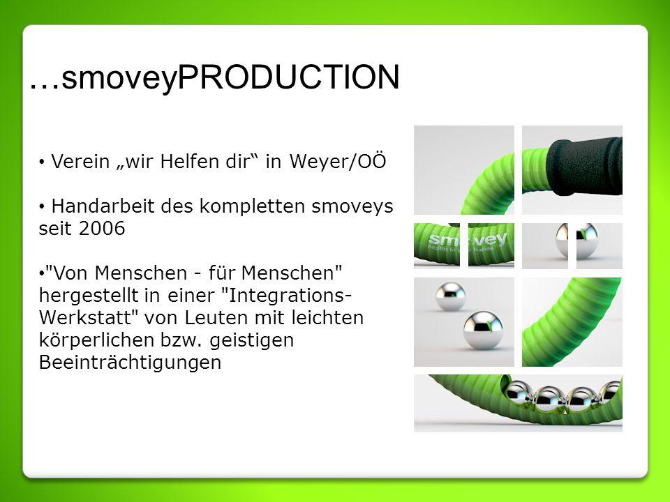 …smoveyPRODUCTION Verein wir Helfen dir in Weyer/OÖ Handarbeit des kompletten smoveys seit 2006