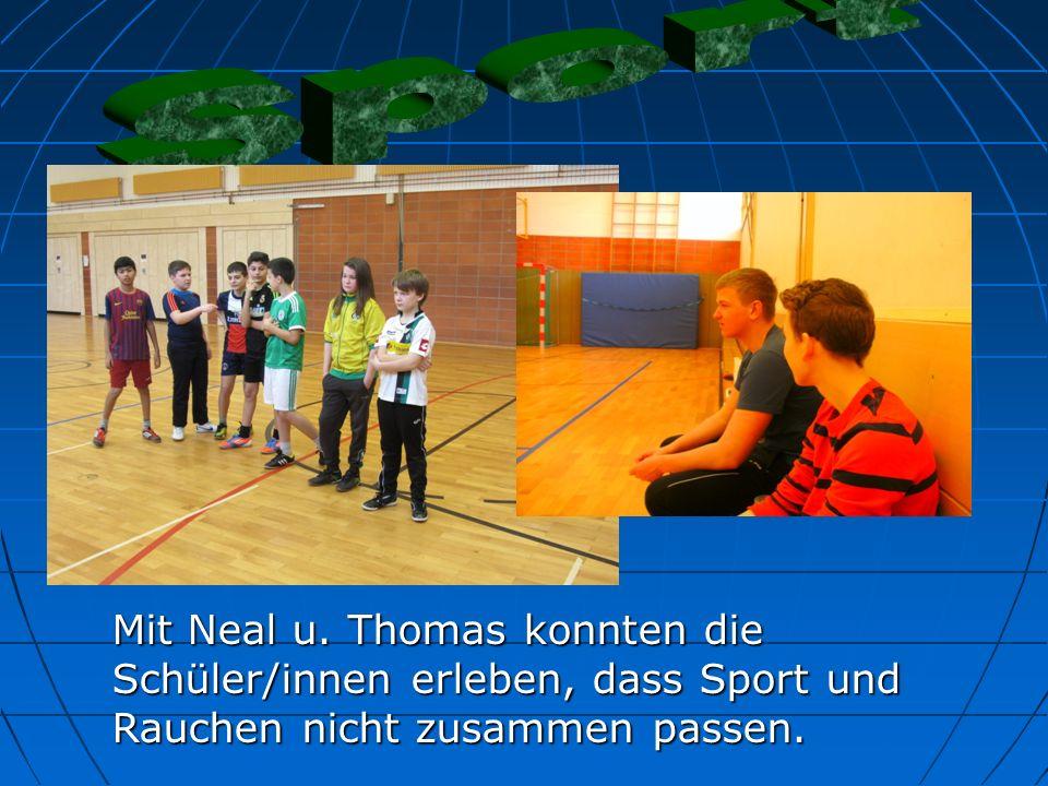 Mit Neal u. Thomas konnten die Schüler/innen erleben, dass Sport und Rauchen nicht zusammen passen.