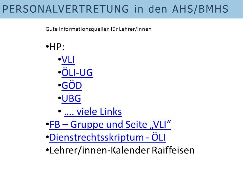 PERSONALVERTRETUNG in den AHS/BMHS Gute Informationsquellen für Lehrer/innen HP: VLI ÖLI-UG GÖD UBG ….