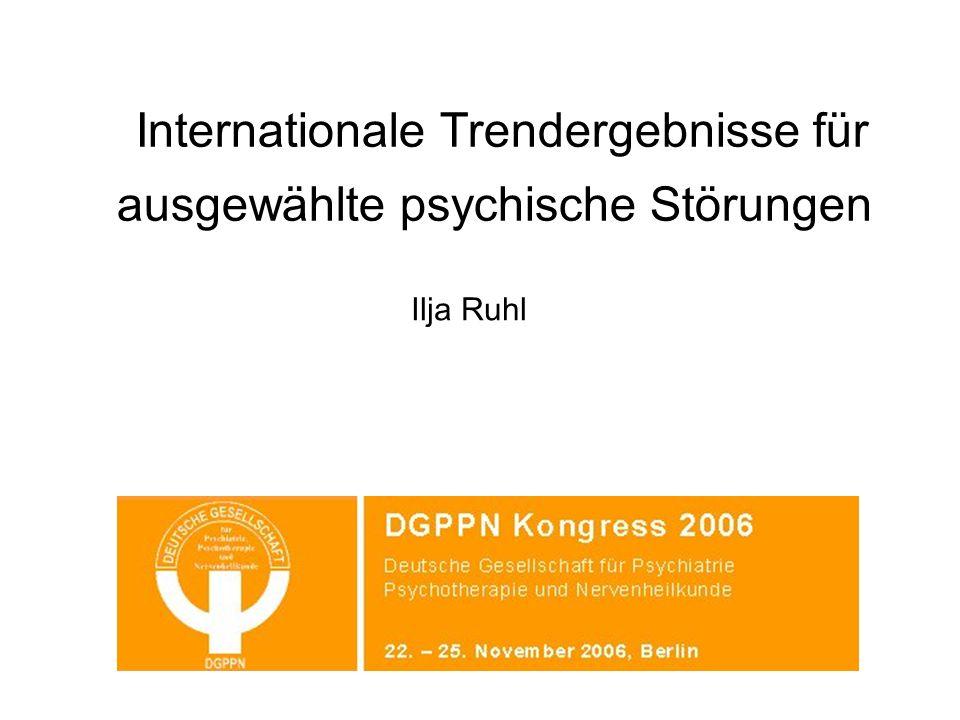 Internationale Trendergebnisse für ausgewählte psychische Störungen Ilja Ruhl