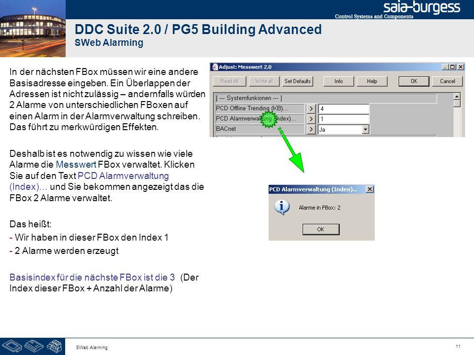 11 SWeb Alarming DDC Suite 2.0 / PG5 Building Advanced SWeb Alarming In der nächsten FBox müssen wir eine andere Basisadresse eingeben. Ein Überlappen
