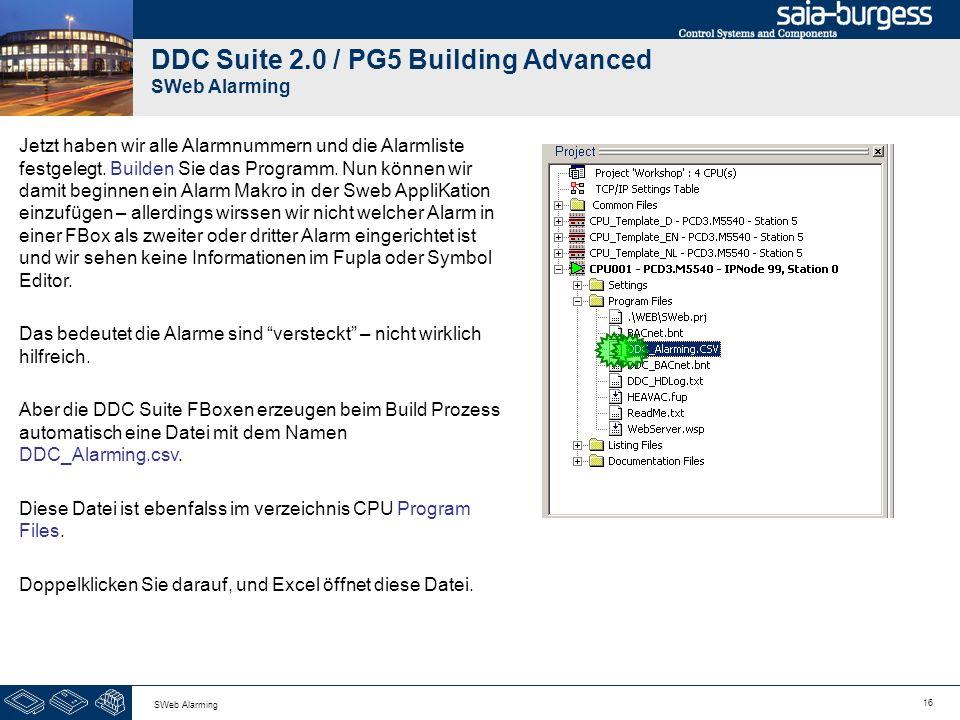 16 SWeb Alarming DDC Suite 2.0 / PG5 Building Advanced SWeb Alarming Jetzt haben wir alle Alarmnummern und die Alarmliste festgelegt. Builden Sie das