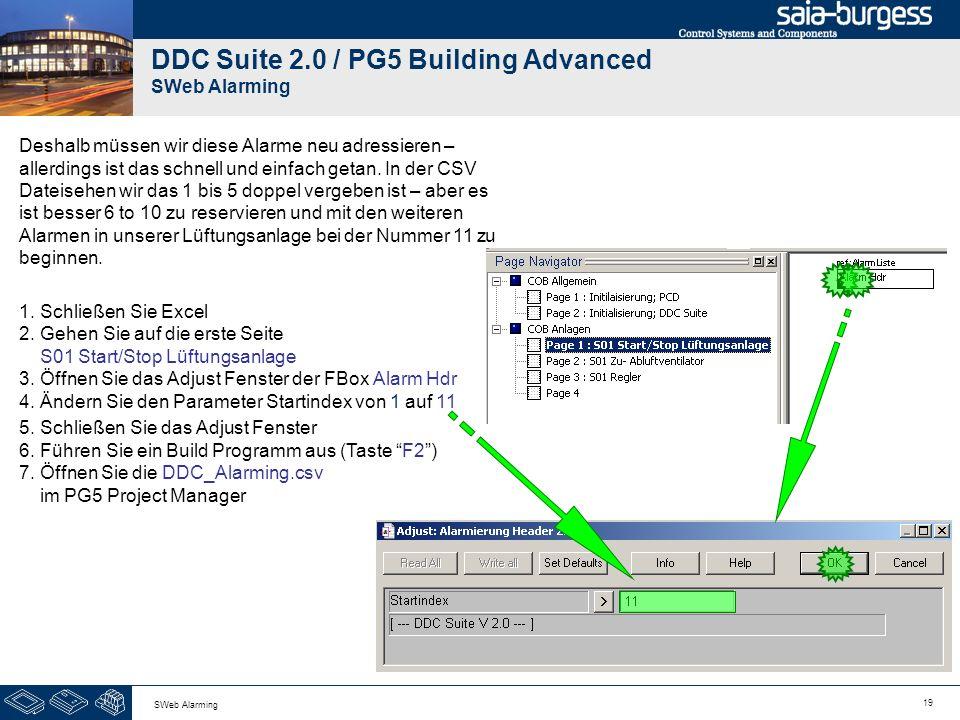 19 SWeb Alarming DDC Suite 2.0 / PG5 Building Advanced SWeb Alarming Deshalb müssen wir diese Alarme neu adressieren – allerdings ist das schnell und