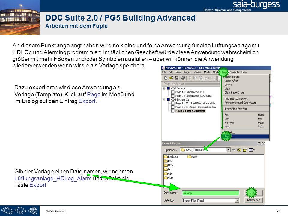 21 SWeb Alarming DDC Suite 2.0 / PG5 Building Advanced Arbeiten mit dem Fupla An diesem Punkt angelangt haben wir eine kleine und feine Anwendung für