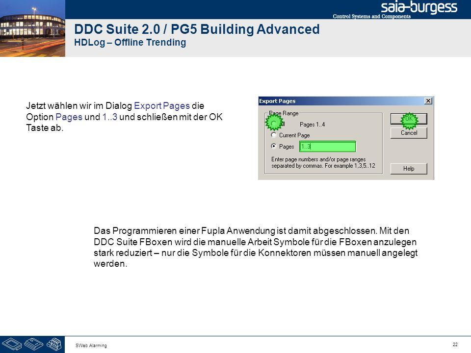 22 SWeb Alarming DDC Suite 2.0 / PG5 Building Advanced HDLog – Offline Trending Jetzt wählen wir im Dialog Export Pages die Option Pages und 1..3 und