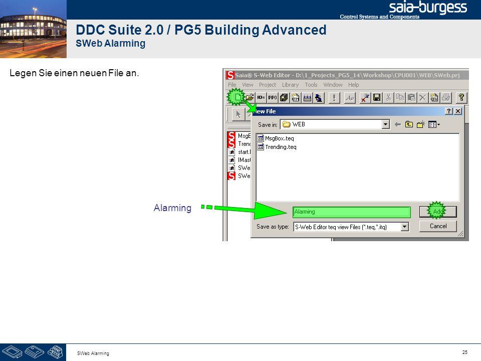 25 SWeb Alarming DDC Suite 2.0 / PG5 Building Advanced SWeb Alarming Legen Sie einen neuen File an. Alarming