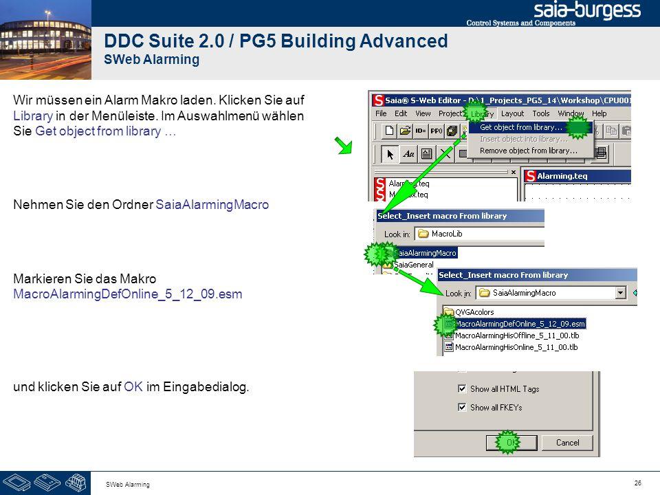 26 SWeb Alarming DDC Suite 2.0 / PG5 Building Advanced SWeb Alarming Wir müssen ein Alarm Makro laden. Klicken Sie auf Library in der Menüleiste. Im A