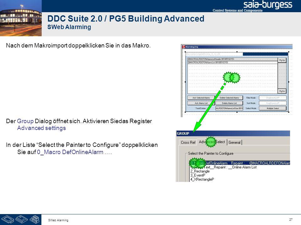 27 SWeb Alarming DDC Suite 2.0 / PG5 Building Advanced SWeb Alarming Nach dem Makroimport doppelklicken Sie in das Makro. Der Group Dialog öffnet sich