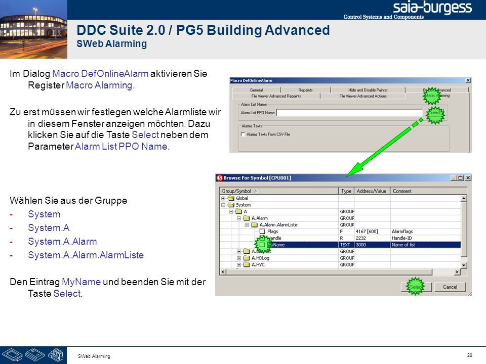 28 SWeb Alarming DDC Suite 2.0 / PG5 Building Advanced SWeb Alarming Im Dialog Macro DefOnlineAlarm aktivieren Sie Register Macro Alarming. Zu erst mü